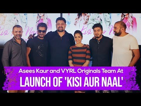 Asees Kaur and VYRL Originals team at launch of 'Kisi Aur Naal'