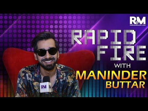 Rapid-Fire with Maninder Buttar