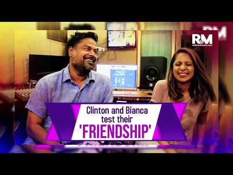 Clinton and Bianca test their 'FRIENDSHIP'
