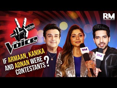 The Voice 3: If Armaan Adnan & Kanika were contestants?