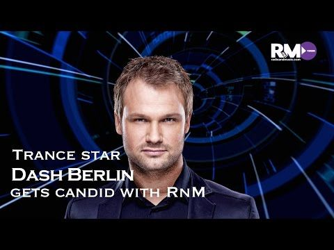 Trance star Dash Berlin gets candid with RnM