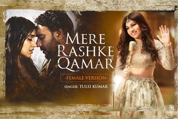 Tulsi Kumar's Version Of 'Mere Rashke Qamar' Is