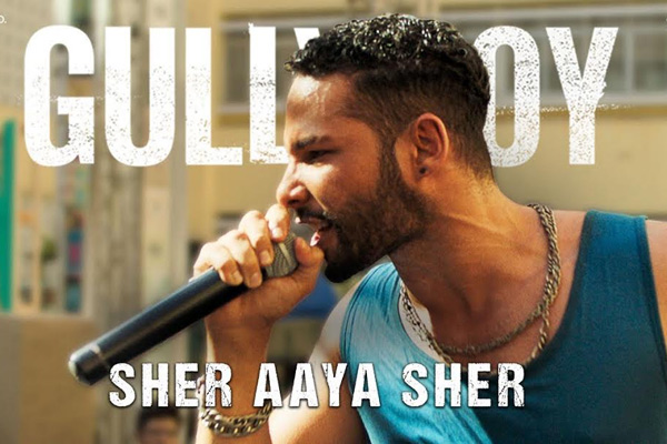 Sher Aaya Sher' from 'GullyBoy' is a clear definition of old school