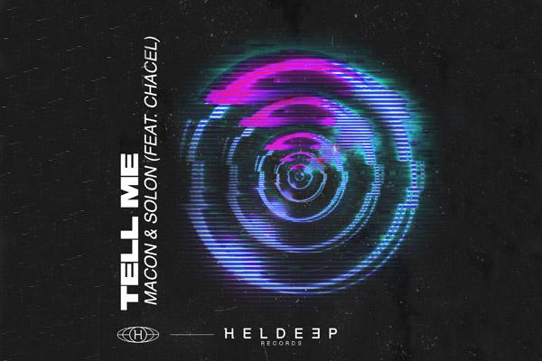 Macon and SOLON release ID-smashing 'Tell Me' on Heldeep Records |  Radioandmusic.com
