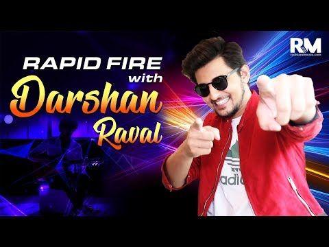 RAPID FIRE - DARSHAN RAVAL