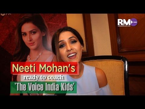 Neeti Mohan ready to coach 'The Voice India Kids'